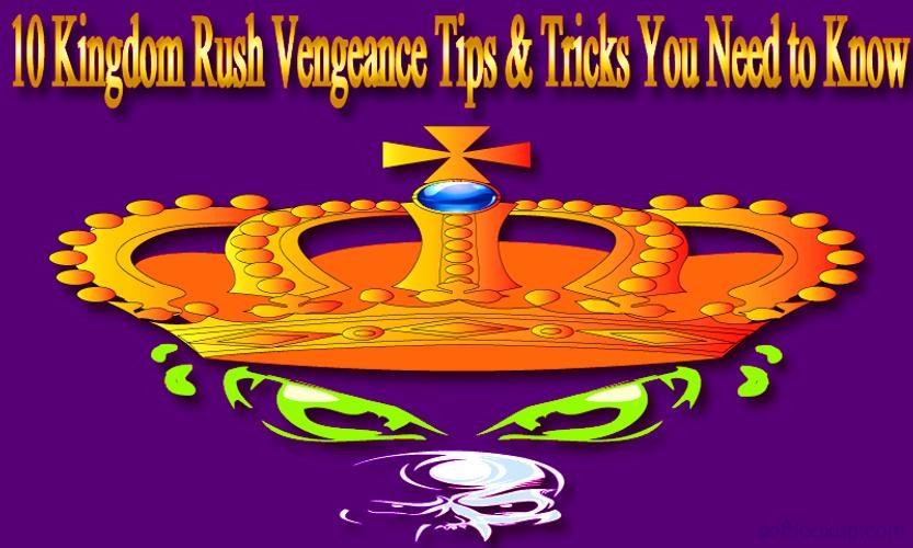 Kingdom Rush Vengeance Guide : Rush Tips